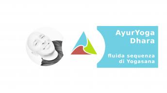 AyurYoga Dhara fluida sequenza di yogasana