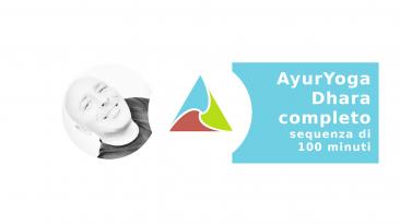 AyurYoga Dhara completo - sequenza di 100 minuti