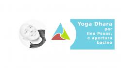 Yoga Dhara per Ileo Psoas e Apertura Bacino