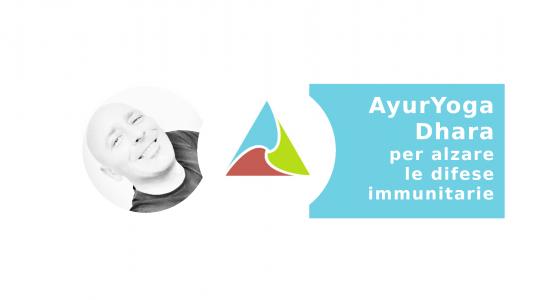 AyurYoga Dhara per alzare le difese immunitarie