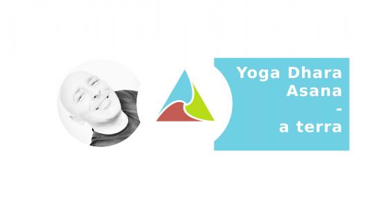 Yoga Dhara Asana a terra