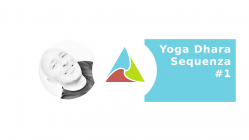 Yoga Dhara Sequenza 1