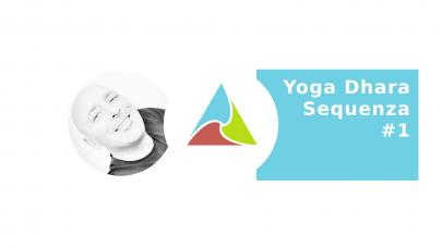 Yoga Dhara Sequenza 1